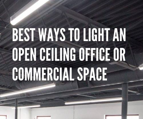 Best Ways to Light an Open Ceiling Office or Commercial Space - square