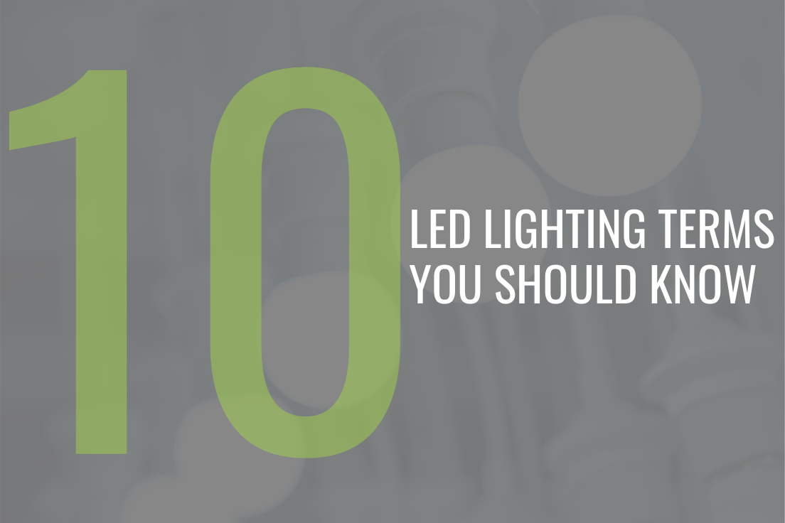 10 LED Lighting Terms You Should Know